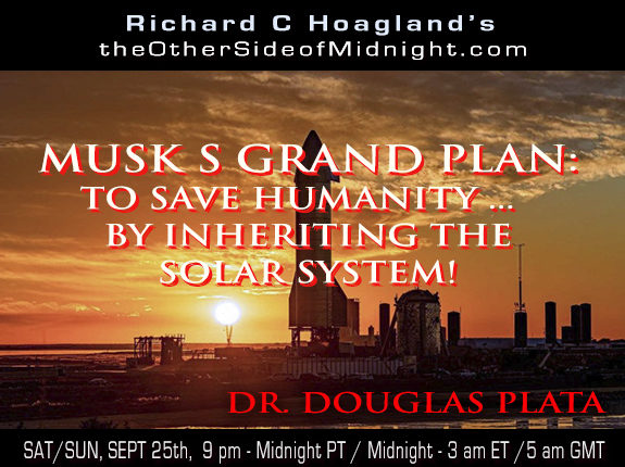 2021/09/25 – Dr. Doug Plata – Musk's Grand Plan: To Save Humanity …  by Inheriting the Solar System!