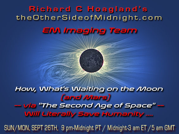 """2021/09/26 – EM Imaging Team – How, What's Waiting on the Moon (and Mars)  — via """"The Second Age of Space"""" —  Will Literally Save Humanity …."""