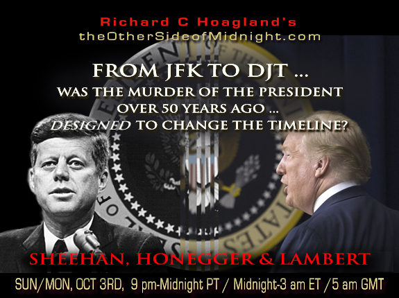 2021/10/03 – Daniel Sheehan, Barbara Honegger & Georgia Lambert – From JFK to DJT ….              Was the Murder of the President Over 50 Years Ago … Designed to Change the Timeline?