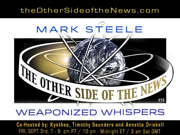 2021/09/03 – MARK STEELE – Weaponized Whispers – TOSN 72