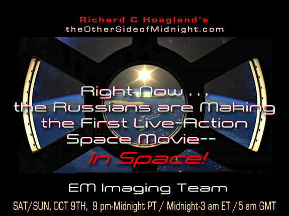 2021/10/09 – EM Team – Right Now… the Russians are Making the First Live-Action Space Movie– in Space!